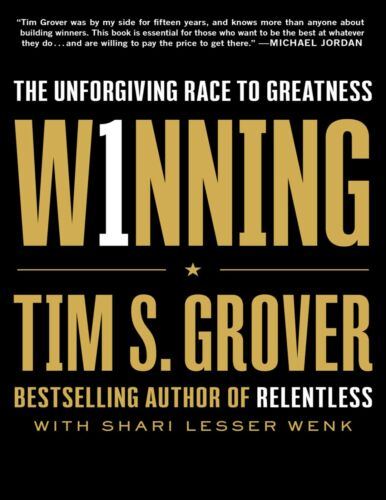Winning: The Unforgiving Race to Greatness by Tim S. Grover