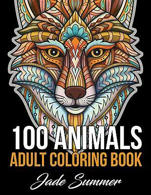 100 Animals: An Adult Coloring Book with Lions by Jade Summer New Paperback Book