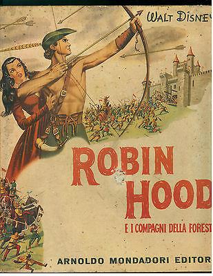 WALT DISNEY ROBIN HOOD E I COMPAGNI DELLA FORESTA MONDADORI 1952 LYDIA CAPECE