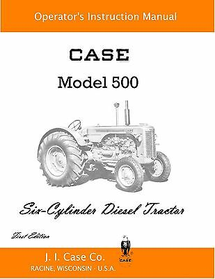 Case 500 Tractor Operators Manual Reproduction