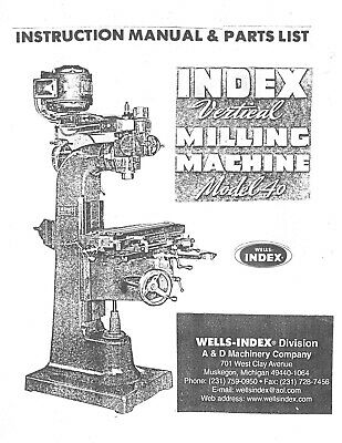 Wells Index Model 40 Vertical Milling Machine Operator Instruction And Parts Man