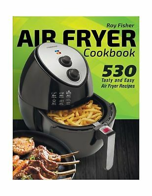 Air Fryer Cookbook  530 Tasty And Easy Air Fryer Recipes New