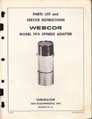 - WEBCOR SERVICE MANUAL & PARTS LIST for a MODEL 1914 SPINDLE ADAPTER