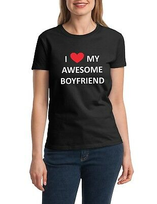 I Love My Awesome Boyfriend T Shirt Best Friend Gift T-Shirt for Girlfriend