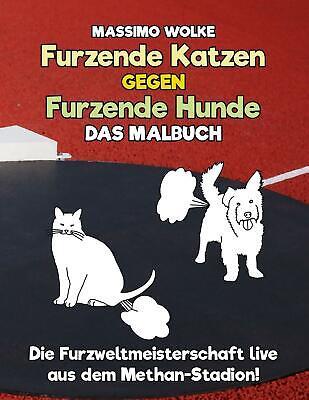 Furzende Katzen gegen furzende Hunde - Das Malbuch Wolke, Massimo