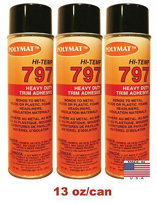 Qty3 Polymat 797 Hi Temp Spray Adhesive 20oz Can High Temp Headliner Glue 160f