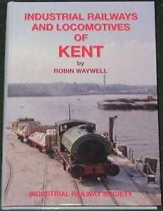 INDUSTRIAL LOCOMOTIVES KENT Railway History Steam Engines Loco Records Names