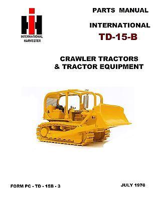 International Td-15 B Crawler Dozer Tractor Parts Manual Book Reproduction