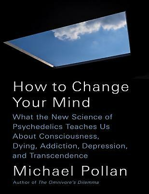 How To Change Your Mind 2018 By Michael Pollan    Eb00ks Audi0b00k  Emailed