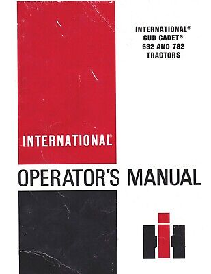 International Harvester Cub Cadet 682 782 Lawn Garden Tractor Operators Manual