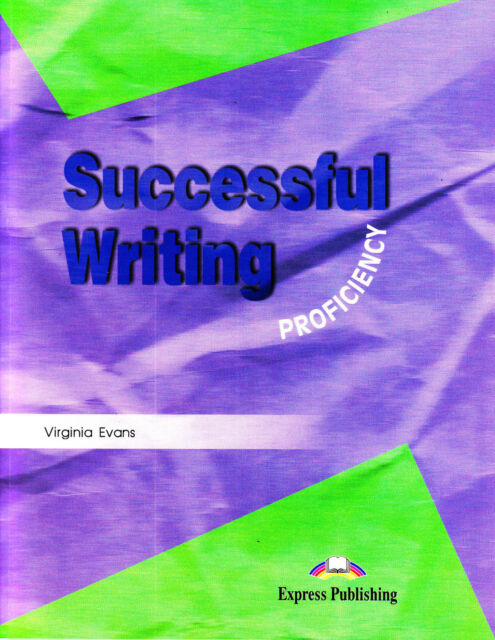 Express Publ SUCCESSFUL WRITING PROFICIENCY Student's Book / Virginia Evans @NEW