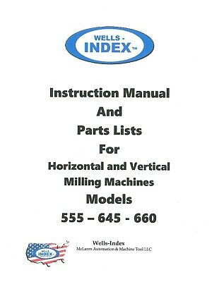 Wells Index 555 645 660 Vertical Milling Machine Instruction And Parts Manual