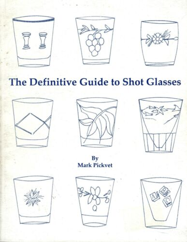 Scarce Book - Definitive Guide to Shot Glasses - Types Makers Dates Values
