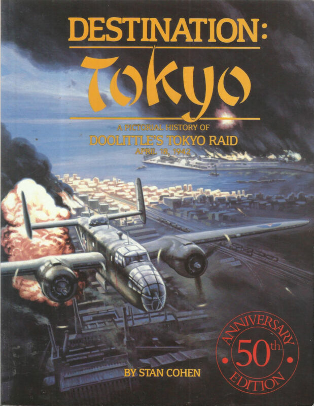 WWII-Destination Tokyo-Pictorial History of Doolittle