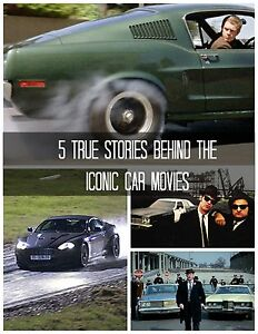 5 Unbelievable Stories Behind the Iconic Car Movies