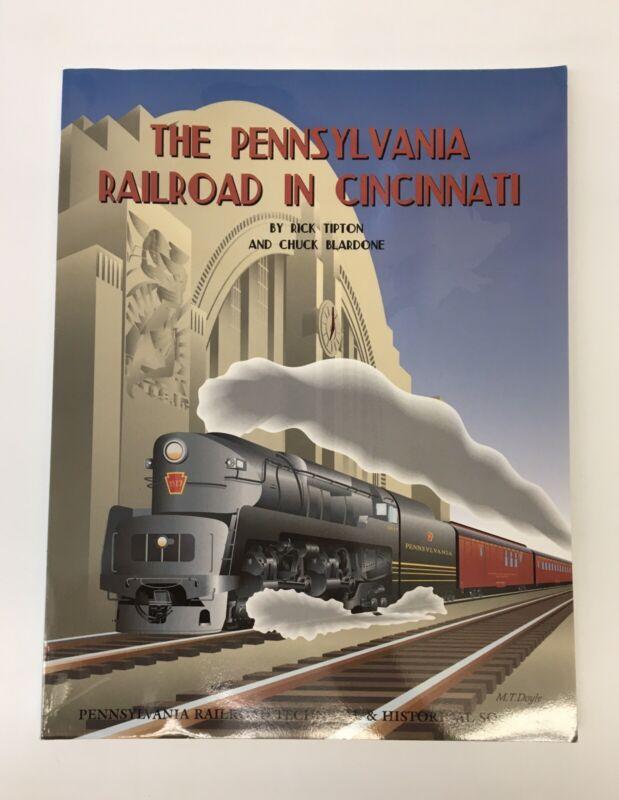 The Pennsylvania Railroad in Cincinnati by Rick Tipton & Chuck Blardone - Ohio