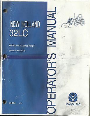 Original Oe New Holland 32lc Loader Operators Manual 0704 For Tna Tla Tractor