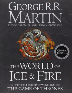 The World of Ice and Fire by George R. R. Martin Hardback