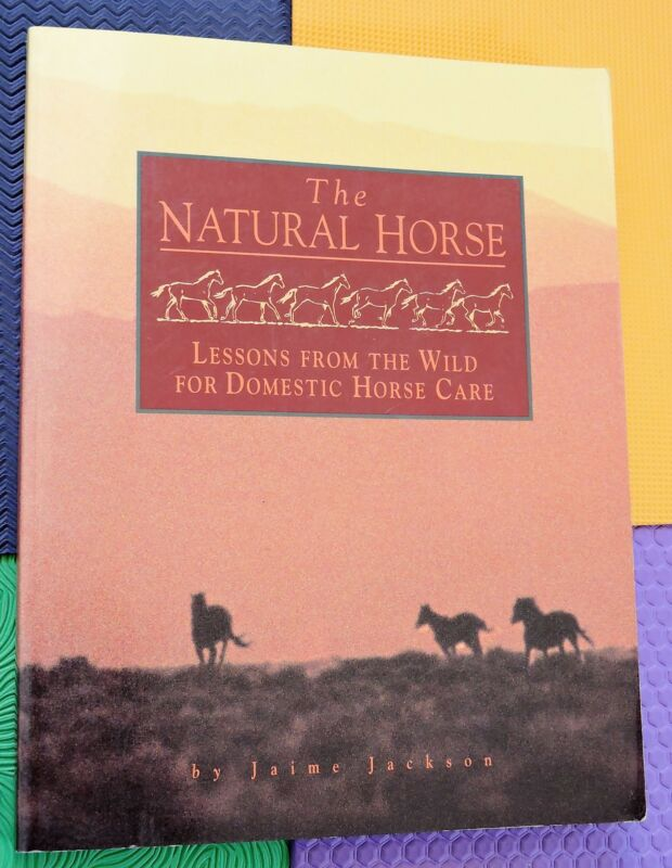 HORSE BOOK NATURAL horse  LESSONS FROM WILD FOR DOMESTIC HORSE CARE