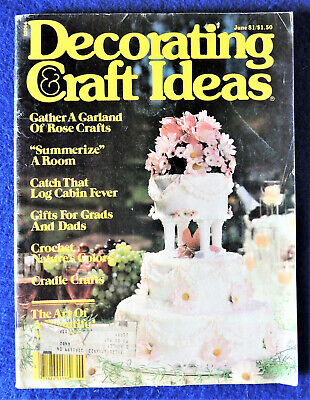 Decorating & Craft Ideas Magazine June 1981 Gifts for Graduates & Dads Vintage
