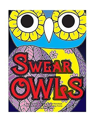 Swearing Owls: A Hilarious Swear Word Adult Coloring Book: Fun ... Free Shipping