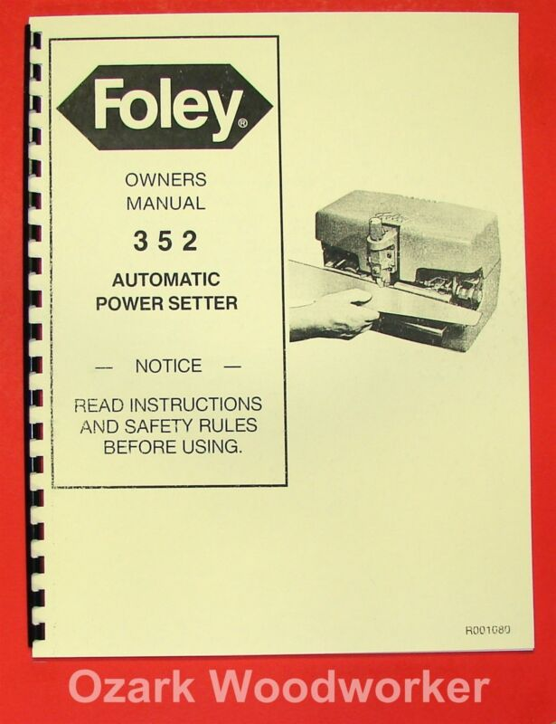 FOLEY 352 Blade Automatic Power Setter Owner