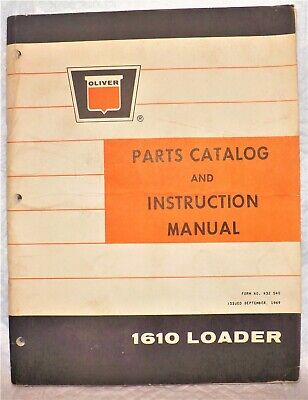 Original Oliver Model 1610 Loader Instruction Manual And Parts Catalog 432-540