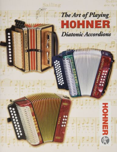 "NEW Hohner ""The Art of Playing"" Diatonic Accordion Lesson Instruction Book"