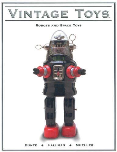 Vintage Tin Plastic Robots Space Toys 1930s-Present incl. Makers Models / Book