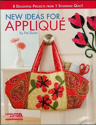 New Ideas for Applique by Sloan Leisure arts delighful projects stunning quilts