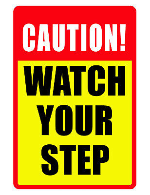 Caution Watch Your Step Sign Durable Aluminum No Rust Security Sign Full Color