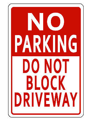No Parking Sign Block Drive Durable Aluminum No Rust Full Color Quality Sign 449