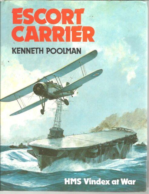 ESCORT CARRIER HMS VINDEX at War by Kenneth Poolman 1983 FIRST EDITION Hc Photos