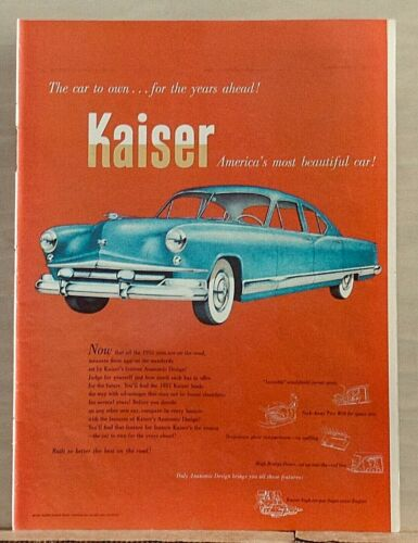 1951 magazine ad for Kaiser autos - Car to Own for Years Ahead, Anatomic Design