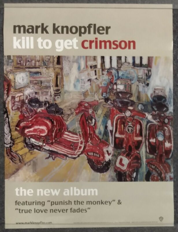 Mark Knopfler Kill to Get Crimson 2007 PROMO POSTER 24 X 18
