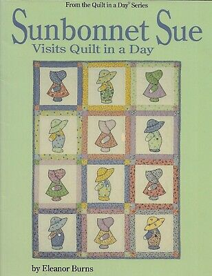 NEW SUNBONNET SUE VISITS QUILT IN A DAY SEWING PATTERN