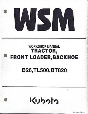 Kubota B26 Tl500 Bt820 Tractor Loader Backhoe Workshop Service Repair Manual