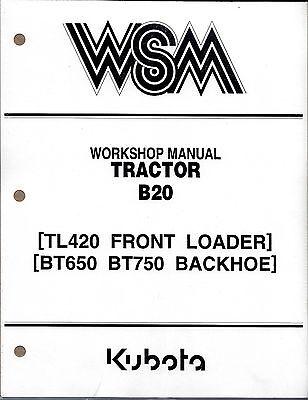 Kubota B20 Tl420 Bt650 Bt750 Tractor Loader Backhoe Workshop Service Manual