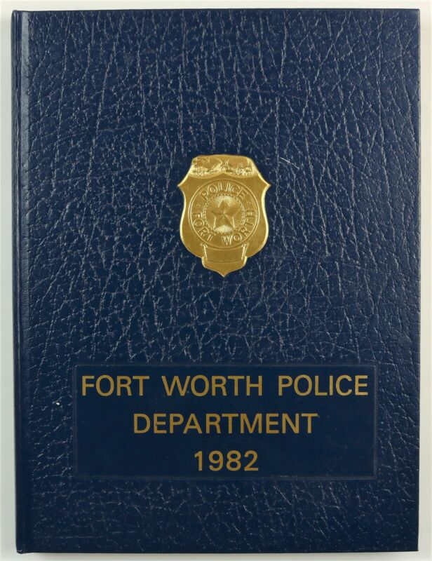 Fort Worth Police Department TX Texas 1982 History Year Book
