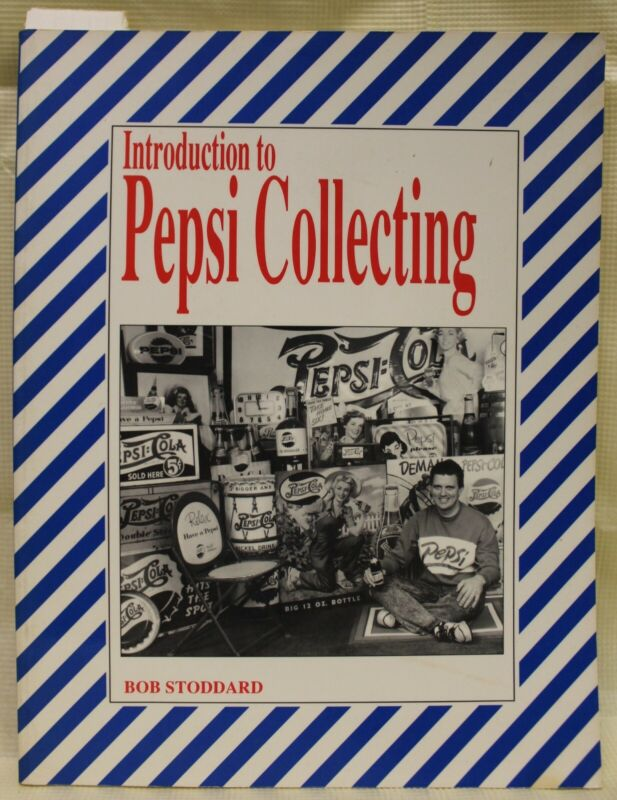 1991 Introduction to Pepsi Collecting Guide - by Bob Stoddard