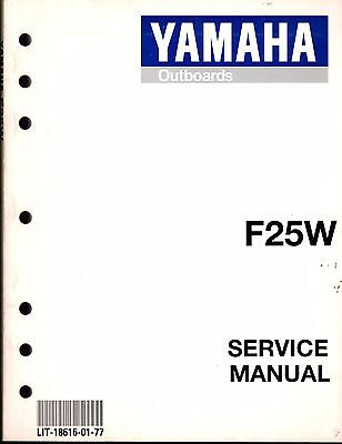 YAMAHA OUTBOARD MOTOR F25W SERVICE MANUAL LIT-18616-01-77  (257)