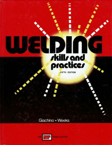 WELDING SKILLS AND PRACTICES Fifth Edition Giachino Weeks 1976