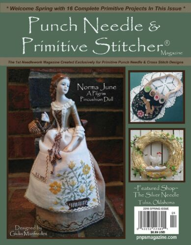 {PUNCH NEEDLE & PRIMITIVE STITCHER MAG.} ~ SPRING 2016 ISSUE (> 1 issue contact)