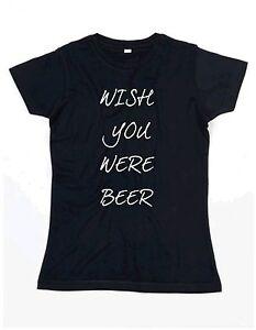 wish you were beer damen t shirt neu bier bayern shirt. Black Bedroom Furniture Sets. Home Design Ideas