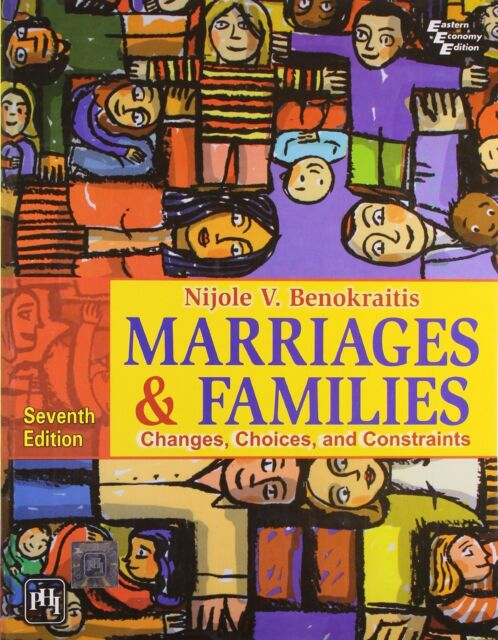Marriages and Families : Changes, Choices and Constraints by Nijole V. Benokr...