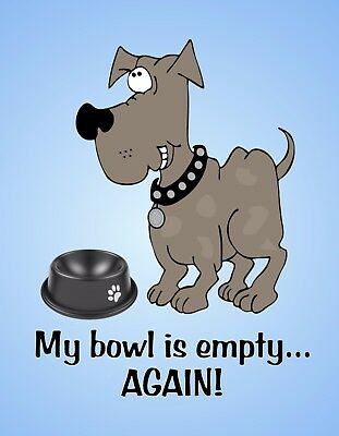 METAL REFRIGERATOR MAGNET Dog My Bowl Is Empty Again Dogs Humor