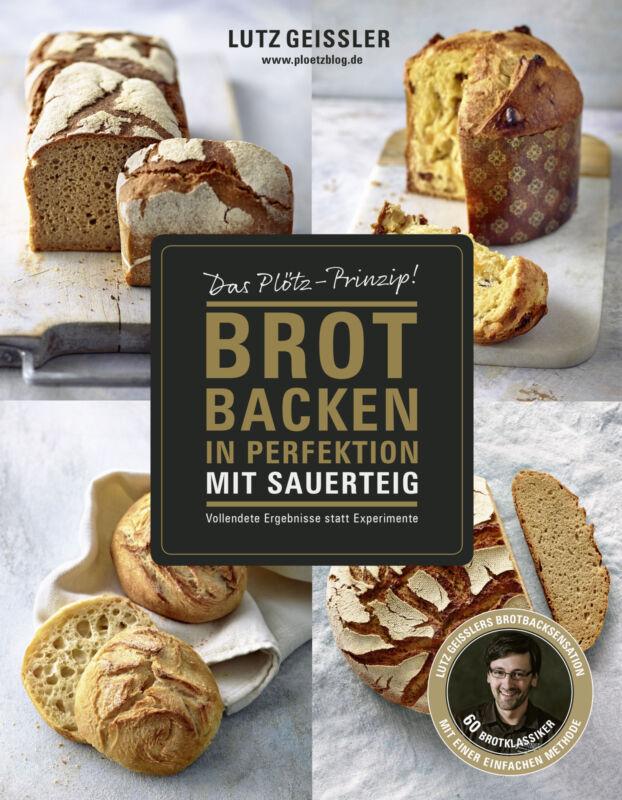 Lutz Geißler Brot backen in Perfektion mit Sauerteig