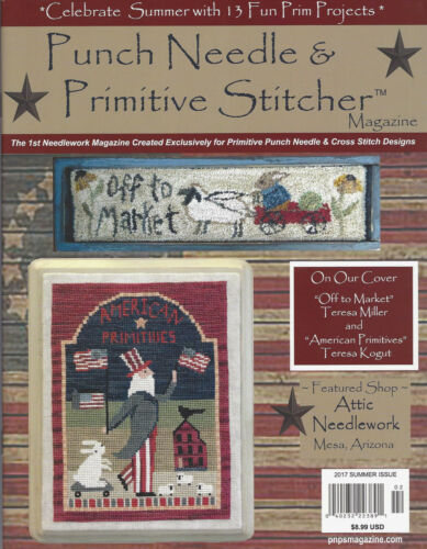 """{PUNCH NEEDLE & PRIMITIVE STITCHER MAG. -""""SUMMER 2017 ISSUE"""" (> 1 issue contact)"""