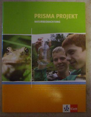 Prisma Projekt - Naturbeobachtung Materialheft für Schüler 8 9 10. Klassen Klett ()