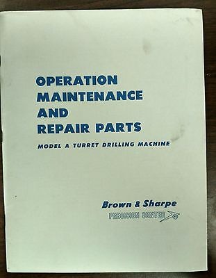 Brown Sharpe Model A Turret Drilling Machine Operation Maintenance And Repair